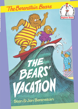 The Bears' Vacation by Stan Berenstain and Jan Berenstain