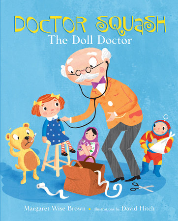 Doctor Squash the Doll Doctor by Margaret Wise Brown