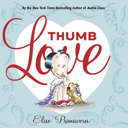 Thumb Love by Elise Primavera