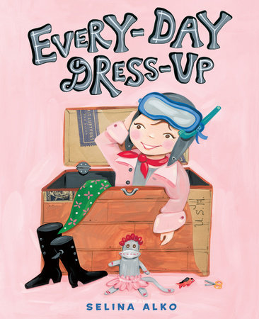 Every-Day Dress-Up by Selina Alko