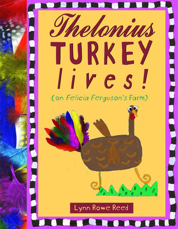 https://www.penguinrandomhouse.com/books/139835/thelonius-turkey-lives-by-lynn-rowe-reed/9780375984815/