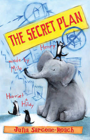 The Secret Plan by Julia Sarcone-Roach