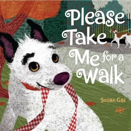 Please Take Me For a Walk by Susan Gal
