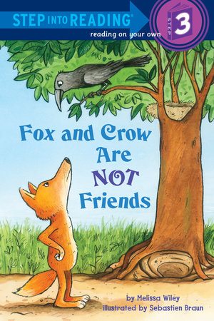 Fox and Crow Are Not Friends by Melissa Wiley