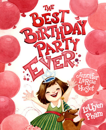 The Best Birthday Party Ever by Jennifer LaRue Huget