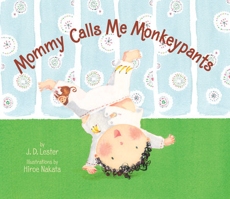 Mommy Calls Me Monkeypants by J.D. Lester