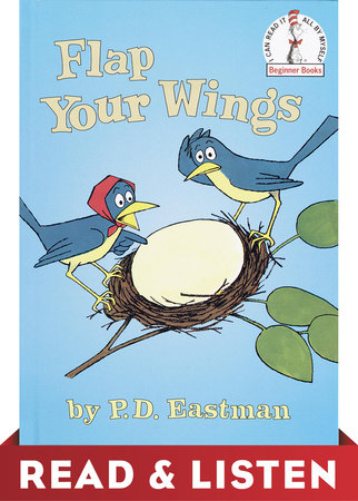 Flap Your Wings by P.D. Eastman