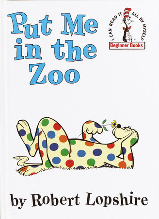 Put Me in the Zoo by Robert Lopshire