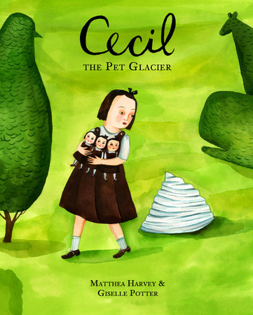 Cecil the Pet Glacier by Matthea Harvey