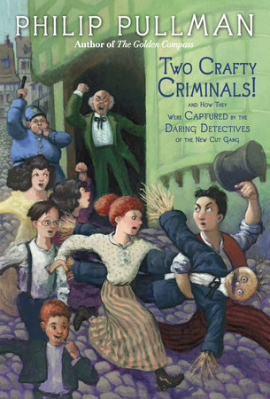 Two Crafty Criminals! by Philip Pullman
