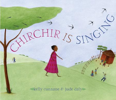 Chirchir Is Singing by Kelly Cunnane