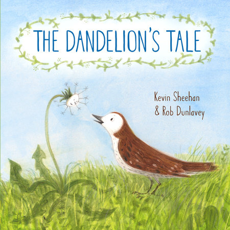 The Dandelion's Tale by Kevin Sheehan