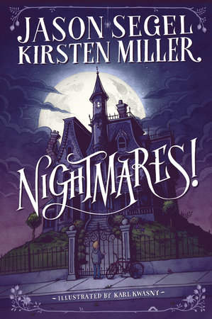 Nightmares! by Jason Segel and Kirsten Miller