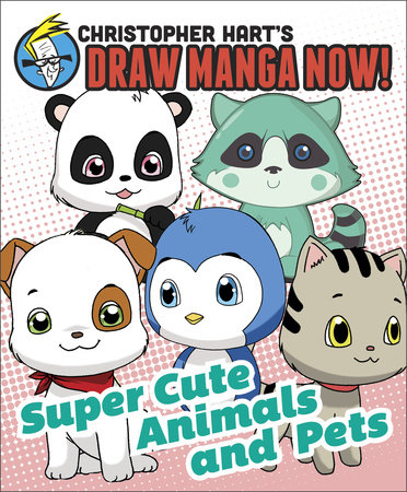 Supercute Animals and Pets: Christopher Hart's Draw Manga Now! by Christopher Hart