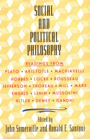 Social and Political Philosophy by John Somerville and Ronald Santoni