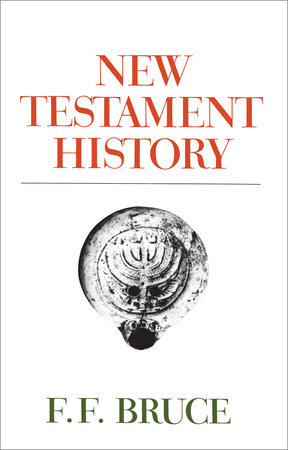New Testament History by F. F. Bruce