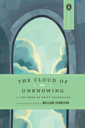 The Cloud of Unknowing by Edited by William Johnston