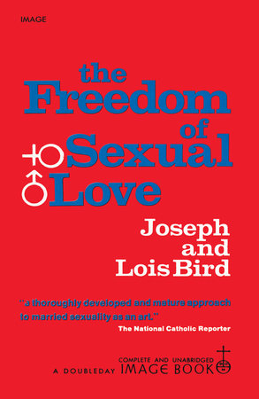 The Freedom of Sexual Love (Complete and Unabridged) by Joseph Bird