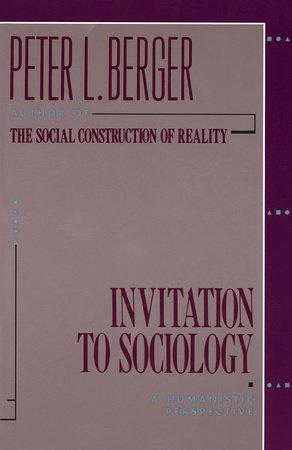 invitation to sociology by peter l berger penguinrandomhouse com