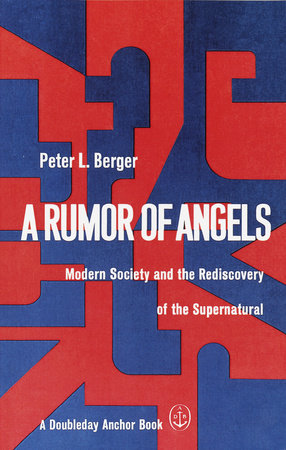 A Rumor of Angels by Peter L. Berger