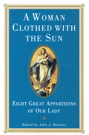 A Woman Clothed with the Sun by John J. Delaney