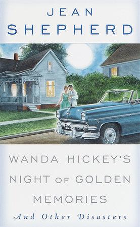 Wanda Hickey's Night of Golden Memories by Jean Shepherd