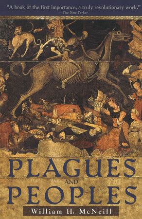 Plagues and Peoples by William McNeill