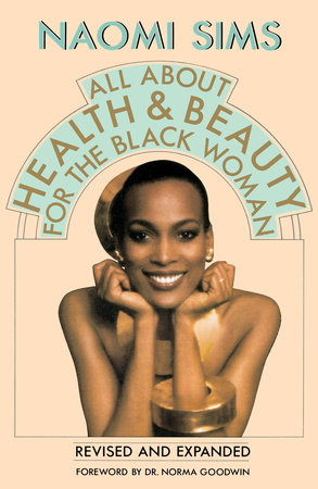 All About Health and Beauty for the Black Woman by Naomi Sims
