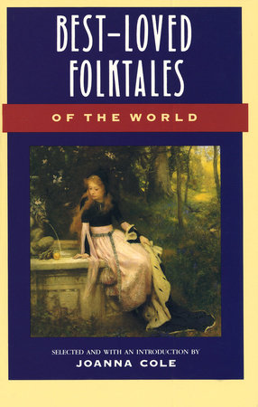 Best-Loved Folktales of the World by Joanna Cole