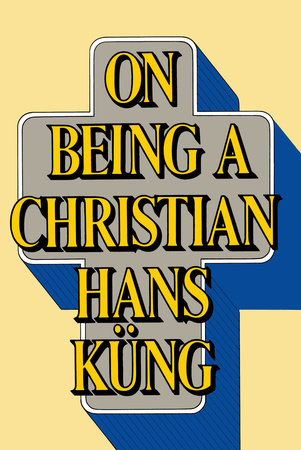 On Being a Christian by Hans Kung