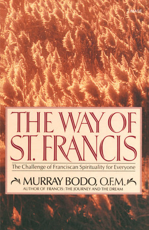 The Way of St. Francis by Murray Bodo