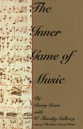 The Inner Game of Music by Barry Green and W. Timothy Gallwey