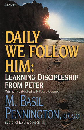 Daily We Follow Him by Basil Pennington
