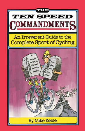 The Ten Speed Commandments by Mike Keefe
