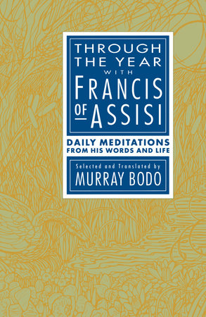 Through the Year with Francis of Assisi by Murray Bodo
