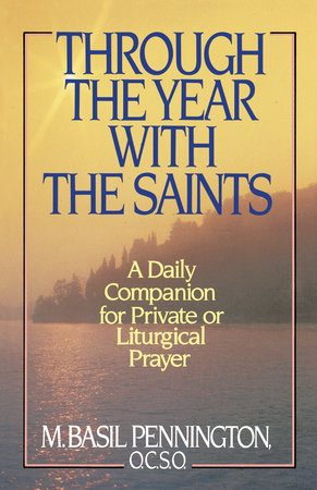 Through the Year with the Saints by Basil Pennington