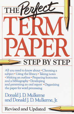 The Perfect Term Paper by Donald Mulkerne