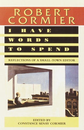 I Have Words to Spend by Robert Cormier
