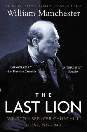 The Last Lion: Winston Spencer Churchill: Alone, 1932-1940 by William Manchester