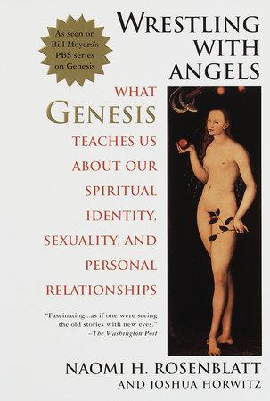 Wrestling With Angels by Naomi H. Rosenblatt and Joshua Horwitz