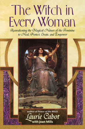 The Witch in Every Woman by Laurie Cabot and Jean Mills