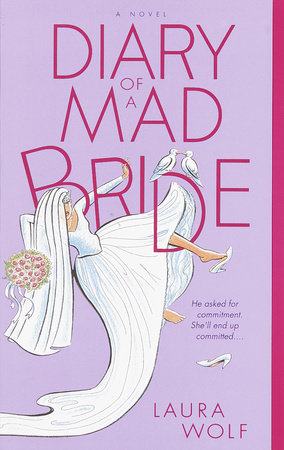Diary of a Mad Bride by Laura Wolf