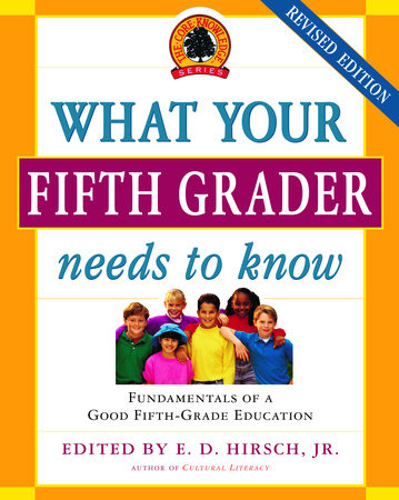 What Your Fifth Grader Needs to Know, Revised Edition by E.D. Hirsch, Jr. and Core Knowledge Foundation