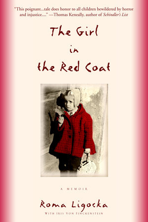 The Girl in the Red Coat by Roma Ligocka and Iris Von Finckenstein