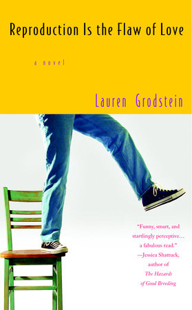 Reproduction is the Flaw of Love by Lauren Grodstein