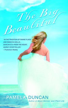 The Big Beautiful by Pamela Duncan