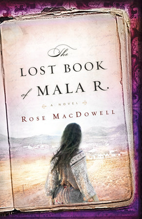 The Lost Book of Mala R. by Rose MacDowell