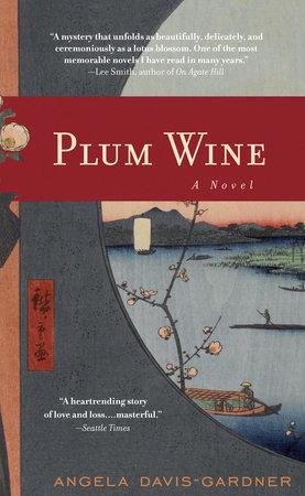 Plum Wine by Angela Davis-Gardner
