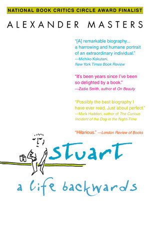 Stuart: A Life Backwards by Alexander Masters