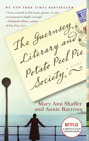 The Guernsey Literary and Potato Peel Pie Society (Movie Tie-In Edition) by Mary Ann Shaffer | Annie Barrows